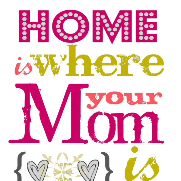 Home is Mom